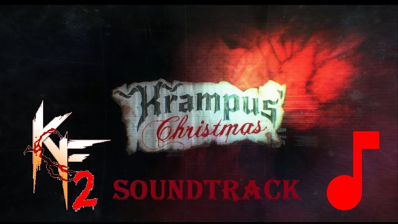 Killing Floor 2 Twisted Christmas OST (Ported By NIKE*)
